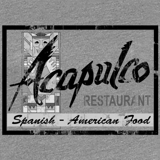Acapulco Mexican Restaurant -Aged Design - Women