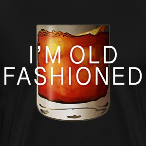 I'M OLD FASHIONED T-Shirts - Men's Premium T-Shirt