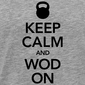Keep Calm And WOD On T-Shirts - Men's Premium T-Shirt
