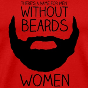 There's a name for men without beards - women - Men's Premium T-Shirt