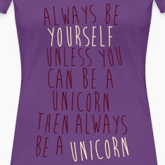 Always Be The Unicorn!