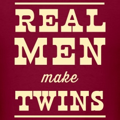 Real Men Make Twins T-Shirts