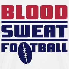 Blood Sweat Football T-Shirts