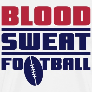 Blood Sweat Football T-Shirts - Men's Premium T-Shirt