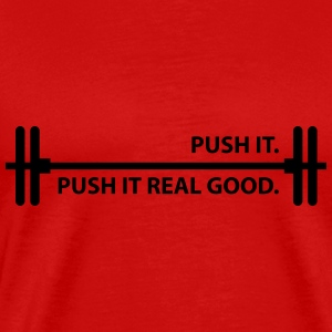 Push it. Push it real good. - Men's Premium T-Shirt