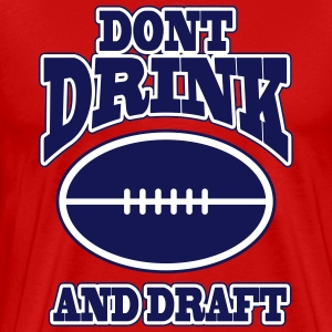 Don't drink and draft T-Shirts - Men's Premium T-Shirt