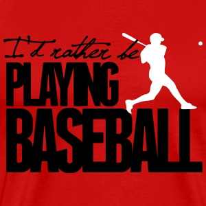 I'd rather be playing Baseball T-Shirts - Men's Premium T-Shirt