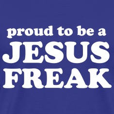 Proud to be a Jesus Freak T-Shirts
