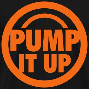 pump it up T-Shirts - Men's Premium T-Shirt