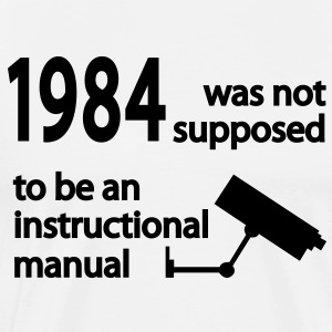 1984 was not supposed to be an instruction manual T-Shirts - Men's Premium T-Shirt
