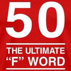 50. The Ultimate F Word T-Shirts