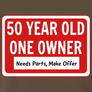 50 Year Old. One Owner. Needs Parts T-Shirts - Men's Premium T-Shirt