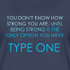You Don't Know How Strong You Are. Until Being Strong is The Only Option You Have  - Women's Premium T-Shirt