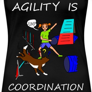 Agility Is - Coordination! Women's T-Shirts - Women's Premium T-Shirt
