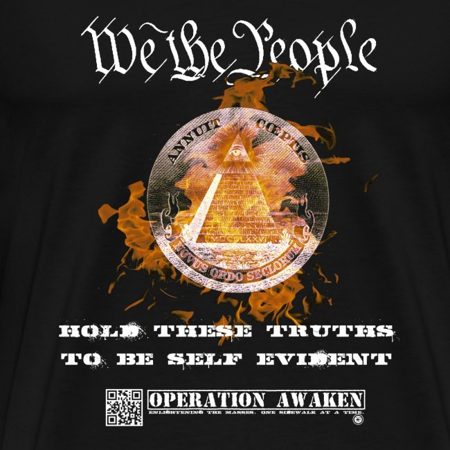 We the people, hold these truths to be self evident...
