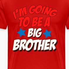 I ' m Going To Be A Big Brother T-Shirts