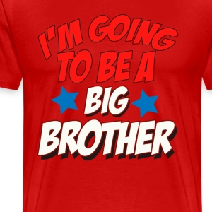 I ' m Going To Be A Big Brother T-Shirts - Men's Premium T-Shirt