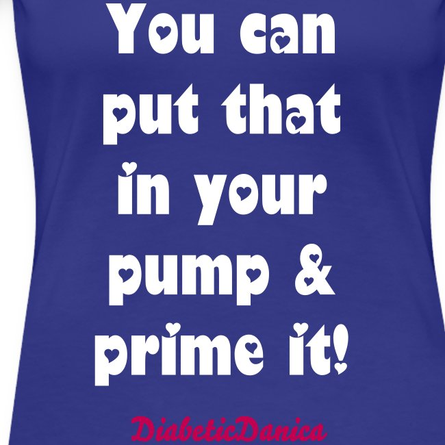 You Can Put That In Your Pump - Women's Blue