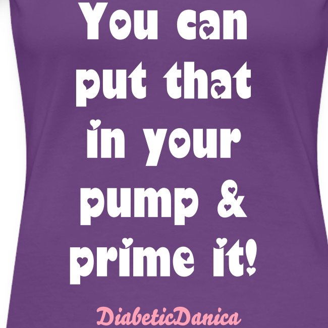 You Can Put That In Your Pump - Women's Purple