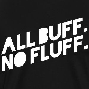 ALL BUFF NO FLUFF T-Shirts - Men's Premium T-Shirt
