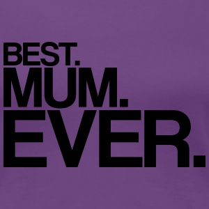 best mum ever Women's T-Shirts - Women's Premium T-Shirt