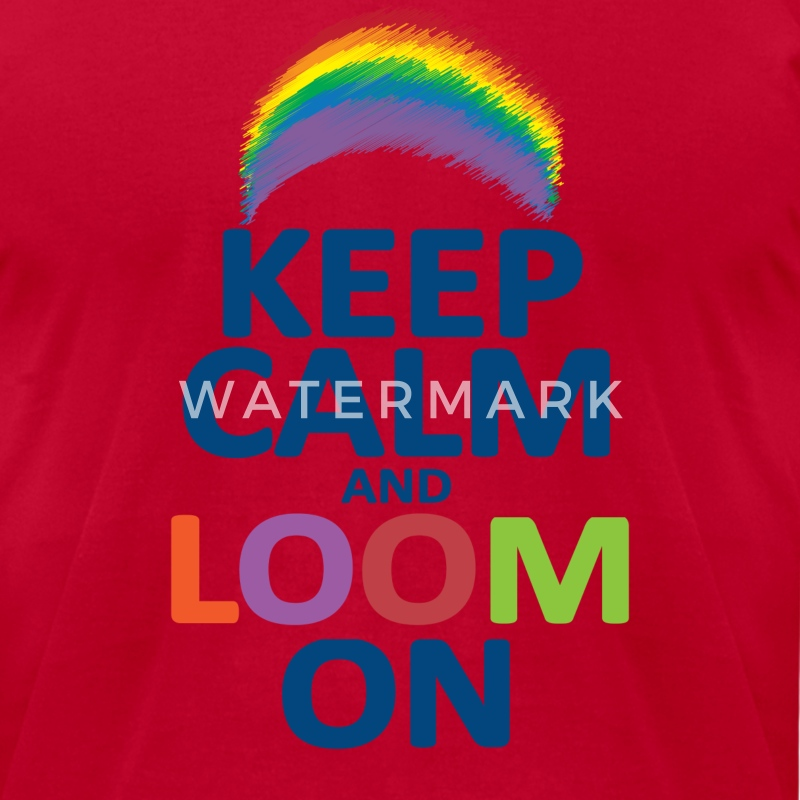 Keep Calm and Loom On Rainbow T-Shirts - Men's T-Shirt by American Apparel
