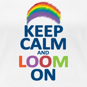 Keep Calm and Loom On Rainbow Women's T-Shirts - Women's Premium T-Shirt