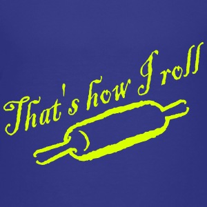 That's How I Roll - Baked - Bakery - Chef - Cook Kids' Shirts - Kids' Premium T-Shirt