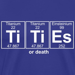 Ti-Ti-Es (tities) - Full T-Shirts - Men's Premium T-Shirt
