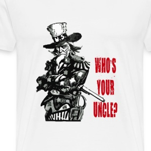 Uncle Sam - Who's Your Uncle T-Shirts - Men's Premium T-Shirt