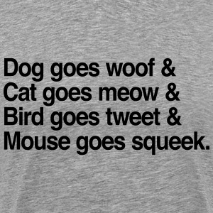 Dog goes woof T-Shirts - Men's Premium T-Shirt