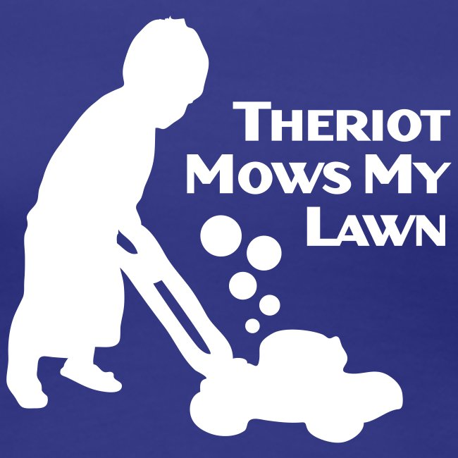Theriot Mows My Lawn