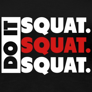 Do It. Squat.Squat.Squat  Women's T-Shirts - Women's Premium T-Shirt