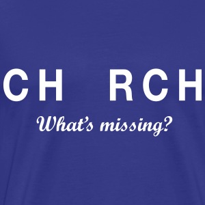 Church. What's Missing T-Shirts - Men's Premium T-Shirt