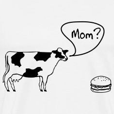 Cow says to burger. Mom? T-Shirts