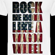 Design ~ Rock Me Moma Like A Wagon Wheel American Flag T Shirt