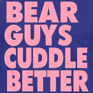 BEAR GUYS CUDDLE BETTER T-Shirts - Men's Premium T-Shirt