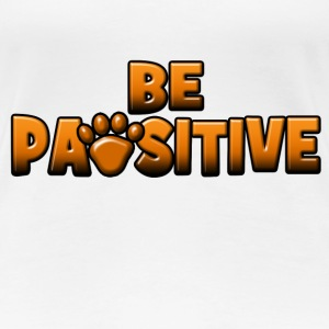 Be Pawsitive Women's T-Shirts - Women's Premium T-Shirt