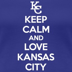 Keep Calm and Love Kansas City Women's T-Shirts