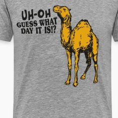 gues what day it is? hump day T-Shirts