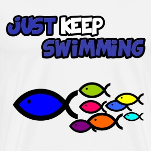 Just Keep Swimming T-Shirt - Men's Premium T-Shirt