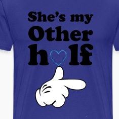 she s my other half T-Shirts