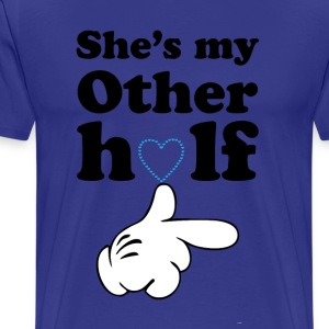 she s my other half T-Shirts - Men's Premium T-Shirt