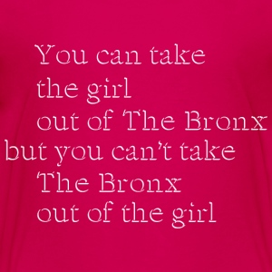 Take the Girl Out of the Bronx Kids' Shirts - Kids' Premium T-Shirt