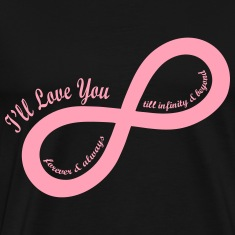 I'll Love You till Infinity T-Shirts