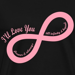I'll Love You till Infinity T-Shirts - Men's Premium T-Shirt