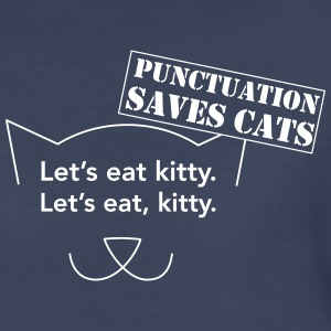 Let's Eat Kitty. Punctuation Saves Cats Women's T-Shirts - Women's Premium T-Shirt