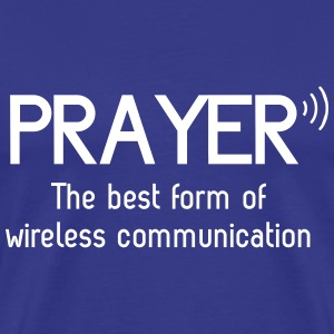 Prayer. Best form of wireless communication T-Shirts - Men's Premium T-Shirt