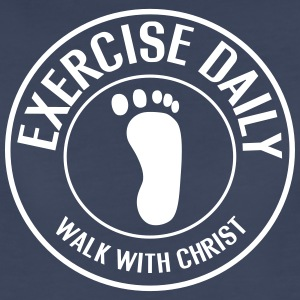 Exercise Daily. Walk with Christ Women's T-Shirts - Women's Premium T-Shirt