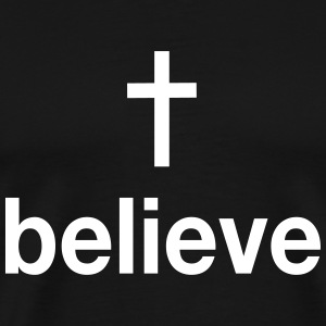Believe Christ T-Shirts - Men's Premium T-Shirt